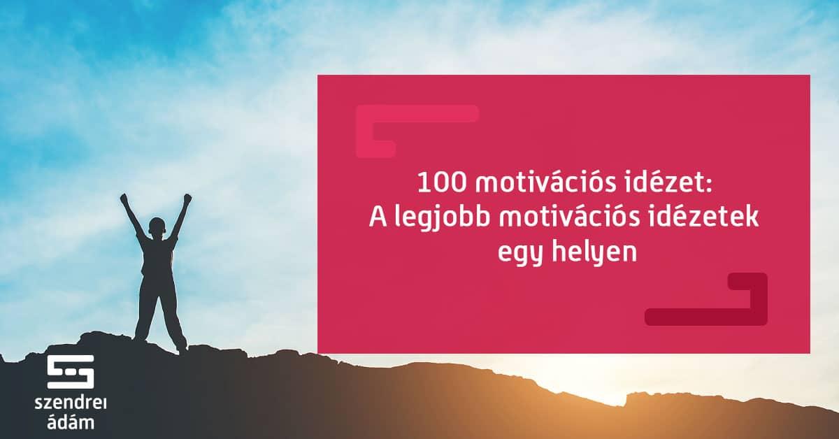 sport motiváló idézetek 100 motivációs idézet: A legjobb motivációs idézetek egy helyen